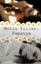 Mutlu Yıllar, Papatya by papatyakokuusuu