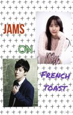 Jams on my French Toast [BTS Jimin Fanfic] by beatles_BTS