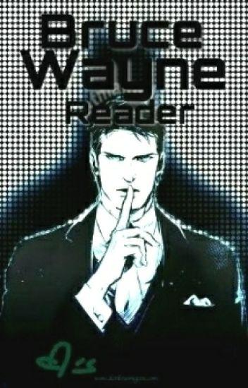 Bruce Wayne X Reader