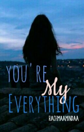 You're My Everything (Revisi) by Rachmaamindaa