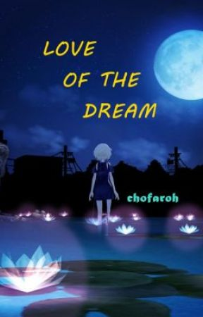 Love of the Dream by chofaroh