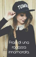 Frasi Di Una Ragazza Innamorata by madda_df
