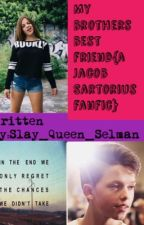 My brothers best friend (a Jacob sartorius fanfic) by CH_SELMAN