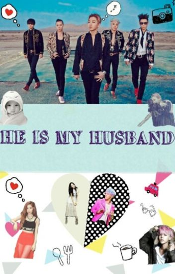 He Is My Husband, GDRAGON. (BIG BANG FANFICTION) (Gdragon)