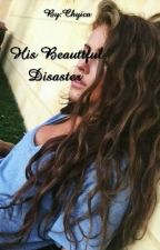 His Beautiful Disaster by Chyica