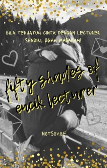 Fifty Shades of Encik Lecturer!