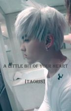 a little bit of your heart [TAORIS] by larrypolice