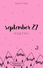 september 27 // poetry by poisonspill