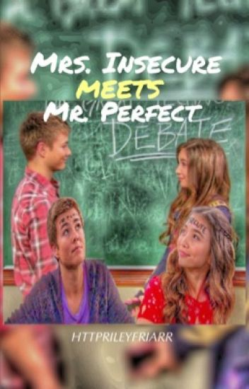 Mrs. Insecure meets Mr. Perfect || Rucas
