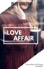 Love Affair [UNDER REVISION] by BlueAmazon