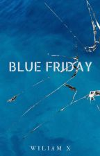 Blue Friday by WillIngin