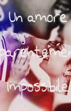 Un amore apparentemente impossibile by martina-yoplanda