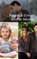 Rosalie & Emmett; Another Miracle by forevaseventeen