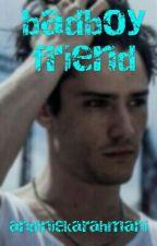 Badboyfriend by andiniekarahmani