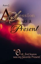 A Session as a Present by AzraJeffry