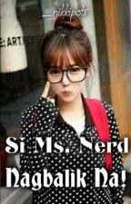 Si Ms. Nerd Nagbalik Na!! by dyuulaaII