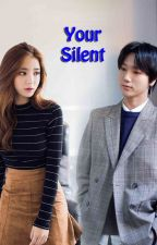 Your Silent (Yesung Fanfiction) by Han_koudo