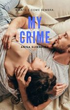 MY CRIME  by ILoveMyCrazyAngel