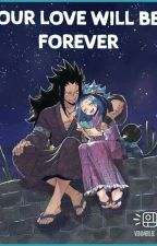 Gale/Gajevy Fanfic ~  Our Love Will Be Forever by VeronicaDesmond