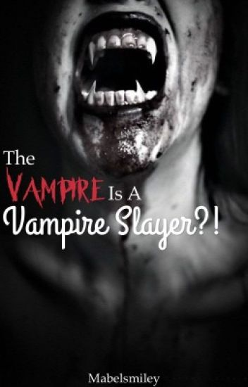 The Vampire Is A Vampire Slayer?!