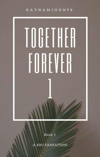 Together Forever|| K. NJ {Completed}