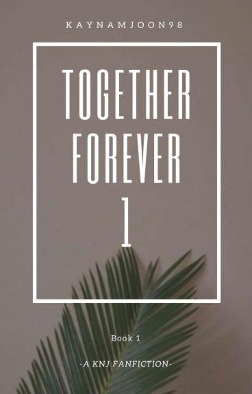 Together Forever   K. NJ {Completed}
