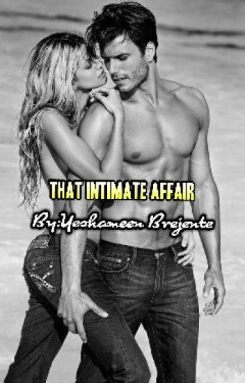 """That Intimate Affair"""