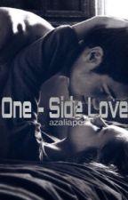 ONE - SIDE LOVE by azaliapd