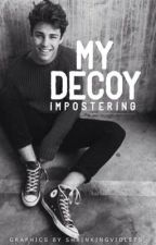 My Decoy  by impostering