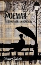 Poe(A)maR  Historia de um homem só by Mirnah23