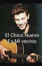 El Chico Nuevo Es Mi Vecino?! (Shawn Mendes Y Tu) by marianna_huezog