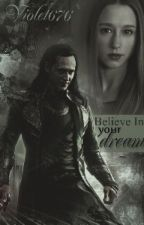 Believe In Your Dreams |Loki Laufeyson| by Violet676