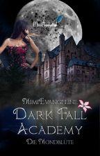 Dark Fall Academy ~ Die Mondblüte by MimiEvangeline