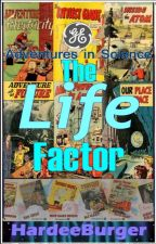 The Life Factor - GE's Adventures in Science Series by HardeeBurger