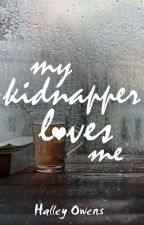 My Kidnapper Loves Me(Completed) by Grandkids03