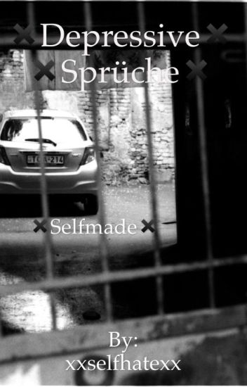 Depressive Sprche Bilder Sprche Zum Nachdenken Ritzen Svv