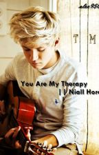 You are my therapy || Niall Horan by aleks9506