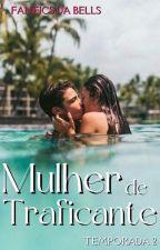 Mulher de Traficante || 2ª temporada by websdabells