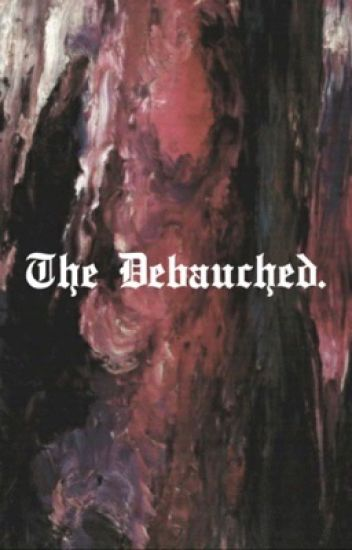 The Debauched | lrh