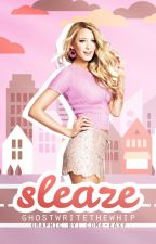 SLEAZE: A Hollywood Comeback Story (Book #1) by ghostwritethewhip