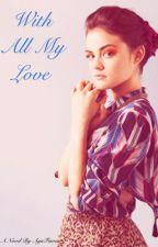 With All My Love by AyaFawaz_