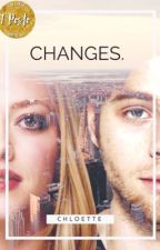 Changes. |Completa| by Chloette_