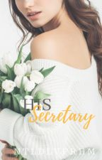 His Secretary Published (MINI SERIES- WATTPAD PRESENTS THIS NOVEMBER) by NTLDLVFRHM