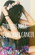 Dibujos para contraer cáncer by txxic-