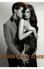 Played By The Player  by Kristen_Chris