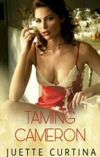 Taming Cameron (COMPLETE) by Juette_Curtina