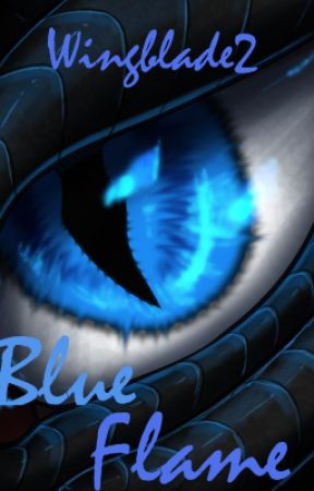 Flame trilogy; book one: Blue Flame by Wingblade2