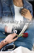 god only knows (l.s) by stayours