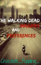 The Walking Dead Imagines and Preferences by Chocolate_Pudding_