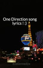 One Direction song lyrics ! :)  by fookinstylesbehind